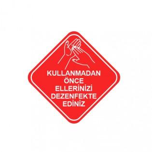 Kullanmadan Önce Ellerinizi Dezenfekte Ediniz Uyarı Etiketi 15x15 cm