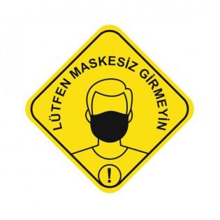 Maskesiz Girmeyiniz Uyarı Etiketi 15x15 cm