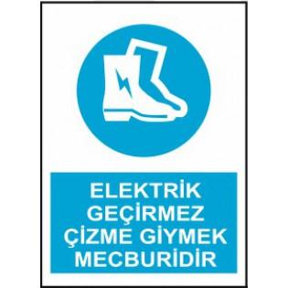 Elektrik Geçirmez Çizme Giymek Mecburidir Uyarı İkaz Levhası