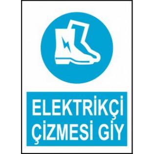 Elektrikçi Çizmesi Giy Uyarı İkaz Levhası