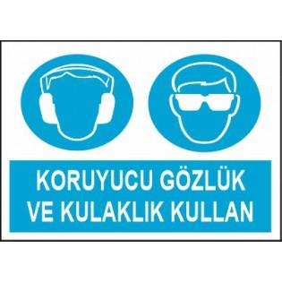 Koruyucu Gözlük ve Kulaklık Kullan Uyarı İkaz Levhası