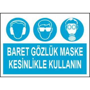 Baret Gözlük Maske Kesinlikle Kullanın Uyarı İkaz Levhası