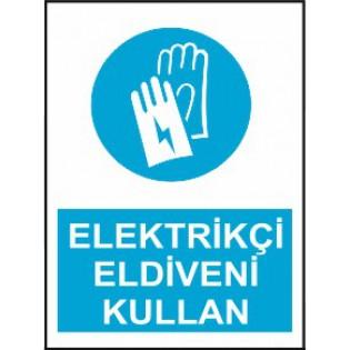 Elektrikçi Eldiveni Kullan Uyarı İkaz Levhası