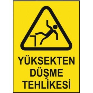 Yüksekten Düşme Tehlikesi Uyarı İkaz Levhası