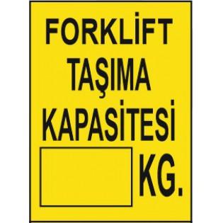 Forklift Taşıma Kapasitesi Uyarı İkaz Levhası