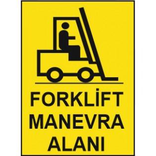 Forklift Manevra Alanı Uyarı İkaz Levhası