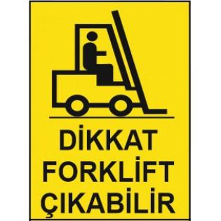 Dikkat Forklift Çıkabilir Uyarı İkaz Levhası