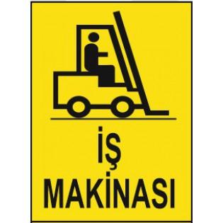İş Makinası Uyarı İkaz Levhası