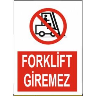 Forklift Giremez Uyarı İkaz Levhası