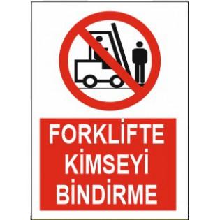Forklifte Kimseyi Bindirme Uyarı İkaz Levhası