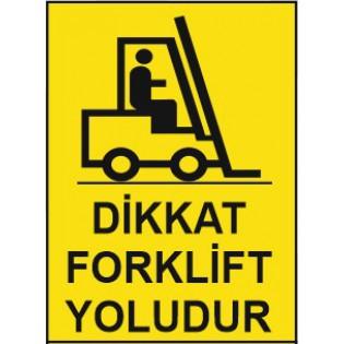 Dikkat Forklift Yoludur Uyarı İkaz Levhası