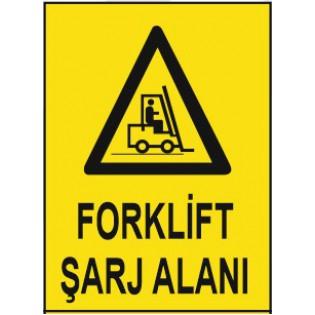 Forklift Şarj Alanı Uyarı İkaz Levhası