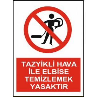 Tazyikli Hava ile Elbise Temizlemek Yasaktır Uyarı İkaz Levhası