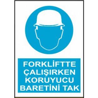 Forkliftte Çalışırken Koruyucu Baretini Tak Uyarı İkaz Levhası