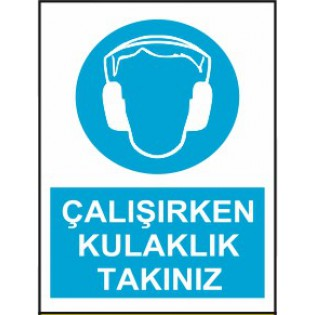 Çalışırken Kulaklık Takınız Uyarı İkaz Levhası