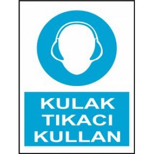 Kulak Tıkacı Kullan Uyarı İkaz Levhası