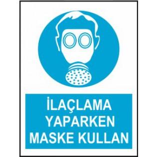 İlaçlama Yaparken Maske Kullan Uyarı İkaz Levhası