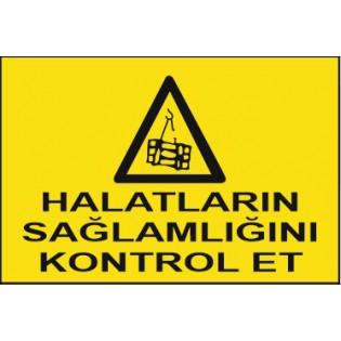 Halatların Sağlamlığını Kontrol Et Uyarı İkaz Levhası